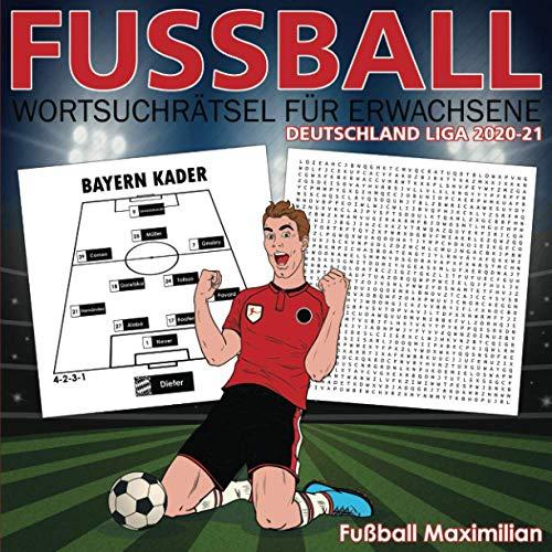 Fussball: Wortsuchrätsel Für Erwachsene: Fußballwortsuche für Erwachsene: Deutschland-Liga 2020-2021: Wortsuchrätsel für Erwachsene: Schwieriges ... ( Fußball-Aktivitätsbuch )