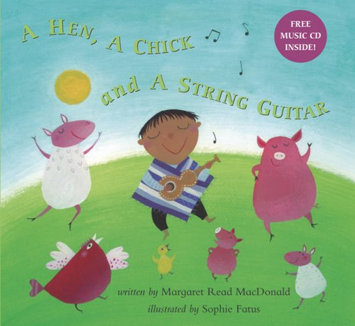 A Hen, A Chick And A String Guitar: Inspired By A Chilean Folk Tale