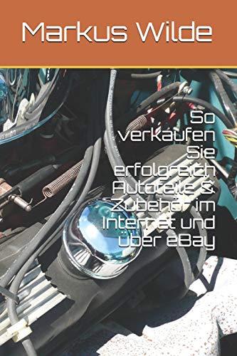 So verkaufen Sie erfolgreich Autoteile & Zubehör im Internet und über eBay
