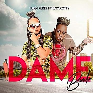 Dame Banda (feat. Bavarroty)