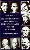 Die konservative Revolution in Deutschland 1918-1932: Ein Handbuch - Armin Mohler