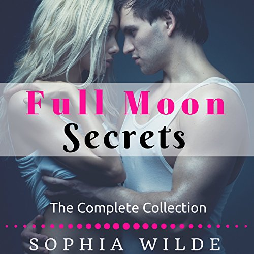 Full Moon Secrets: The Complete Collection audiobook cover art