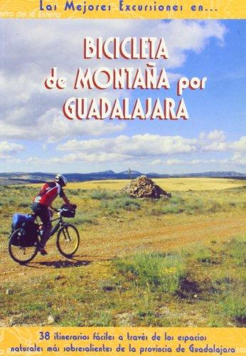Bicicleta de montaña por Guadalajara (Las Mejores Excursiones Por...)