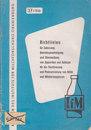 Richtlinien für Zulassung, Betriebsgenehmigung und Überwachung von Apparaten und Anlagen für die Sterilisierung und Pasteurisierung von Milch und Milcherzeugnissen