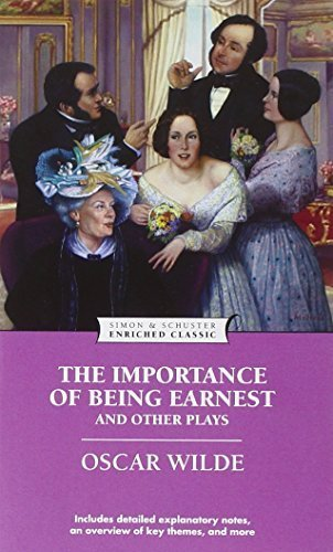 The Importance of Being Earnest and Other Plays (Enriched Classics) Enriched Classic edition by Wilde, Oscar (2005) Mass Market Paperback