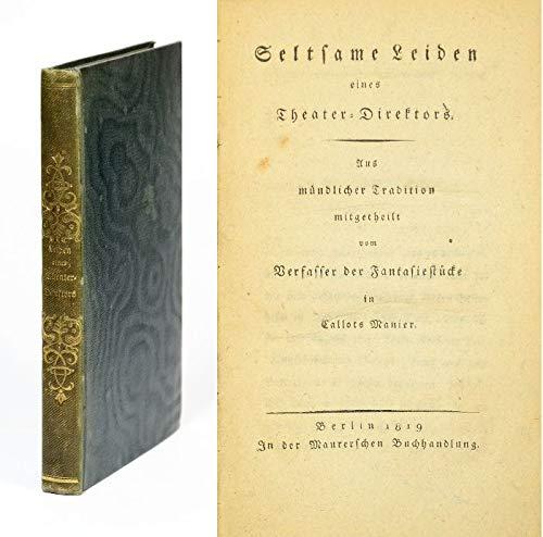 Seltsame Leiden eines Theater-Direktors. Aus mündlicher Tradition mitgetheilt vom Verfasser der Fantasiestücke in Callots Manier.