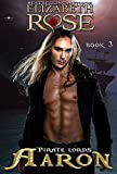 Aaron (Pirate Lords Series Book 3)