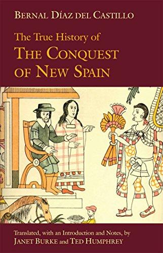 Castillo, B: True History of The Conquest of New Spain (Hackett Classics)