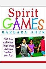 Spirit Games: 300 Fun Activities That Bring Children Comfort and Joy Kindle Edition