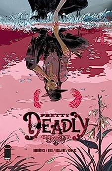 Pretty Deadly #1 by [Kelly Sue DeConnick, Emma Rios, Jordie Bellaire]