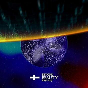 Beyond Beauty (2005-2007)