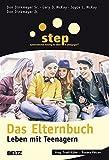 Step - Das Elternbuch: Leben mit Teenagern (Beltz Taschenbuch / Ratgeber, 883)