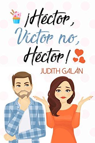 ¡Héctor, Víctor no, Héctor! de Judith Galán