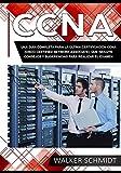 CCNA: Una Guía Completa para la Última Certificación CCNA (Cisco Certified Network Associate), que Incluye Consejos y Sugerencias para Realizar el Examen (Libro En Español/ CCNA Spanish Book Version)