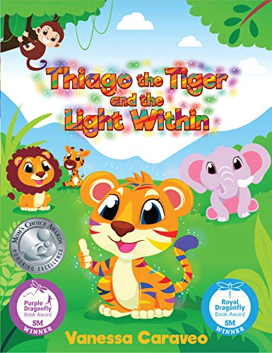 Thiago the Tiger and the Light Within by [Vanessa Caraveo]