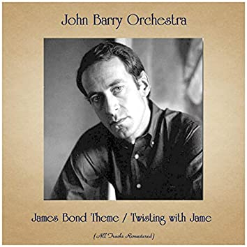 James Bond Theme / Twisting with Jame (All Tracks Remastered)