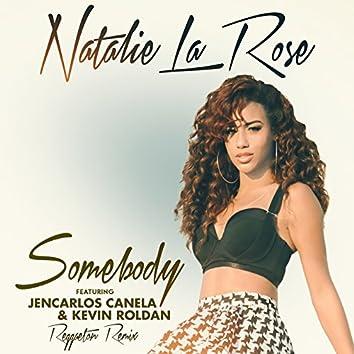 Somebody (Reggaeton Remix (Spanglish Version))