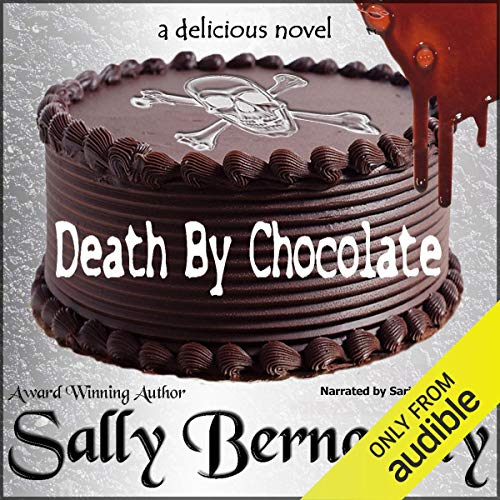 Death by Chocolate Audiobook By Sally C Berneathy cover art