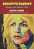 Brigitte Bardot: España, cine, discos y vida