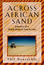 Across African Sand: Journeys of a Witch-Doctor's Son-in-Law