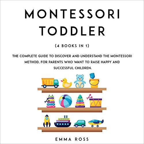 Montessori Toddler: 4 Books in 1 cover art
