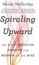 Spiraling Upward: The 5 Co-Creative Powers for Women on the Rise
