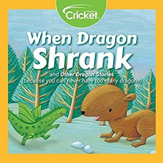 When Dragon Shrank and Other Dragon Stories                   By:                                                                                                                                 Maggie Murphy,                                                                                        Monica M. Row,                                                                                        Debbie Urbanski,                   and others                          Narrated by:                                                                                                                                 Kristen Scribner,                                                                                        Michael Gillick,                                                                                        Maria Pendolino,                   and others                 Length: 38 mins     Not rated yet     Overall 0.0