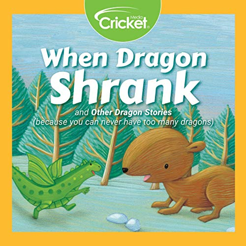 When Dragon Shrank and Other Dragon Stories Audiobook By Maggie Murphy,                                                                                        Monica M. Row,                                                                                        Debbie Urbanski,                                                                                        Tina Tocco,                                                                                        Francesca Gambatesa,                                                                                        Jacqueline West,                                                                                        Sara Palacios cover art