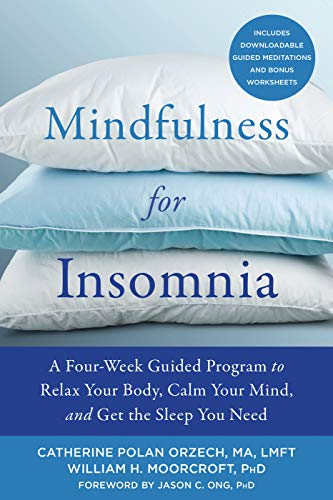 Mindfulness for Insomnia (A Four-Week Guided Program to Relax Your Body, Calm Your Mind, and Get the Sleep You Need)