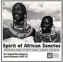 Spirit of African Sanctus: Traditional Music of Egypt, Sudan, Uganda and Kenya. The Original Recordings By David Fanshawe (1969-73)