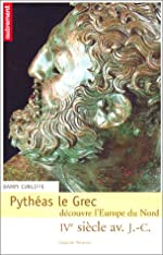 Pythéas le grec découvre l'Europe du Nord de Barry Cunliffe