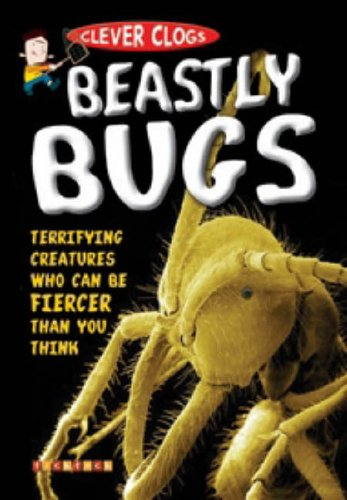 Clever Clogs: Beastly Bugs