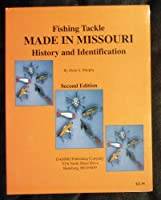 Fishing tackle made in Missouri: History and identification 0963680021 Book Cover
