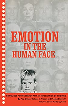Emotion in the Human Face: Guidelines for Research and an Integration of Findings by [Paul Ekman, Wallace V. Friesen, Phoebe Ellsworth, Arnold P. Goldstein, Leonard Krasner]