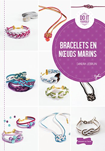 Bracelets en noeuds marins (DIY) (French Edition)