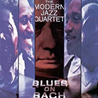 Blues On Bach by The Modern Jazz Quartet (2013-08-03)