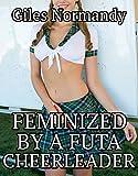 Feminized by a Futa Cheerleader