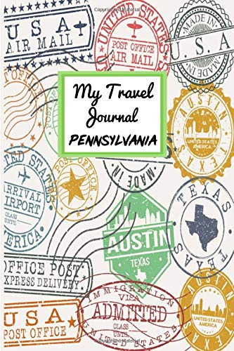 My Travel Journal Pennsylvania: 6 x 9 Lined Journal, 126 pages | Journal Travel | Memory Book | A Mindful Journal Travel | A Gift for Everyone | Pennsylvania |