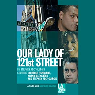 Our Lady of 121st Street                   By:                                                                                                                                 Stephen Adly Guirgis                               Narrated by:                                                                                                                                 Annabelle Gurwitch,                                                                                        Laurence Fishburne,                                                                                        Orlando Jones,                   and others                 Length: 1 hr and 24 mins     50 ratings     Overall 4.3