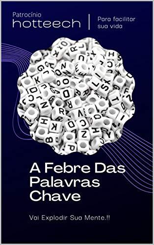 A Febre Das Palavras Chave