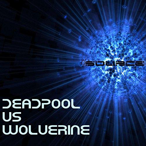 Deadpool Vs Wolverine Rap Battle [Explicit]