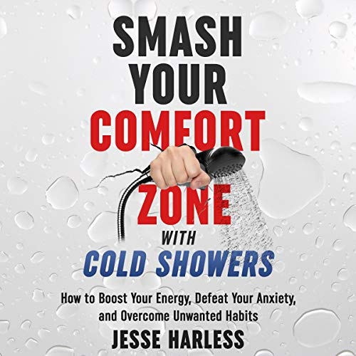 Smash Your Comfort Zone with Cold Showers audiobook cover art