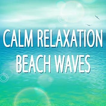 Calm Relaxation Beach Waves