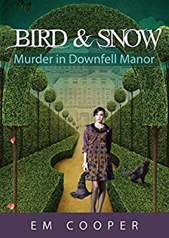 Murder in Downfell Manor (Bird & Snow Book 1) by [E.M. Cooper]
