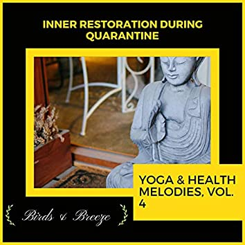 Inner Restoration During Quarantine - Yoga & Health Melodies, Vol. 4