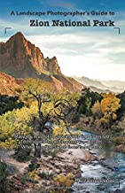A Landscape Photographer's Guide to Zion National Park