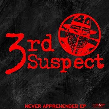 Never Apprehended