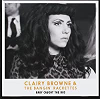 Baby Caught The Bus by Clairy Browne & Bangin Rackettes (2013-05-21)
