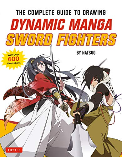 The Complete Guide to Drawing Dynamic Manga Sword Fighters: (An Action-Packed Guide with Over 600 illustrations) (English Edition)