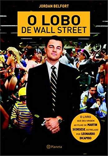 El lobo de Wall Street : codicia, ambición, sexo y traición en el Nueva York de los noventa